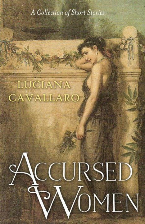 Check out Accursed Women by Luciana Cavallaro