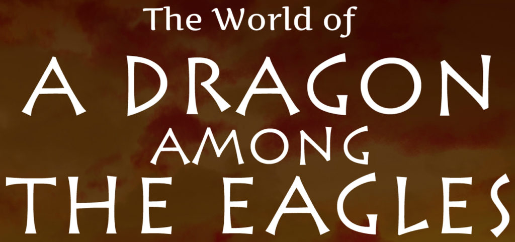 The World of A Dragon among the Eagles